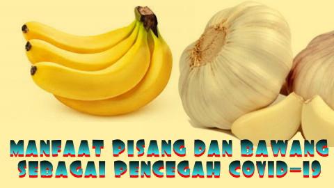 Pisang juga mengandung vitamin C yang baik untuk tubuh dan juga bisa befungsi sebagai pencegah covid-19. Perbanyak makan pisang jika dirasa kurang sehat. Pisang juga memiliki kandungan vitamin yang lain seperti B6, Mineral Magnesium serta kalium atau potasium. Selain pisang, bawang putih juga diyakini bisa mencegah covid-19. Ketika indera penciuman terganggu, memakan bawang putih merupakan salah satu cara untuk mengembalikan indera penciuman kita.Selain pisang, bawang putih juga diyakini bisa mencegah covid-19. Ketika indera penciuman terganggu, memakan bawang putih merupakan salah satu cara untuk mengembalikan indera penciuman kita.