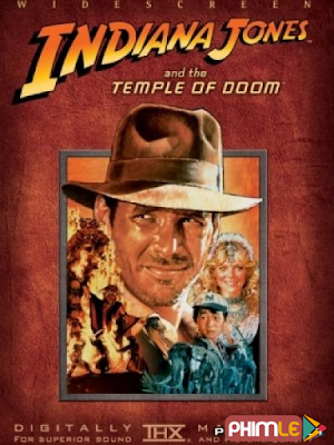 Phim Indiana Jones Và Ngôi Đền Tàn Khốc - Indiana Jones And The Temple Of Doom (1984)