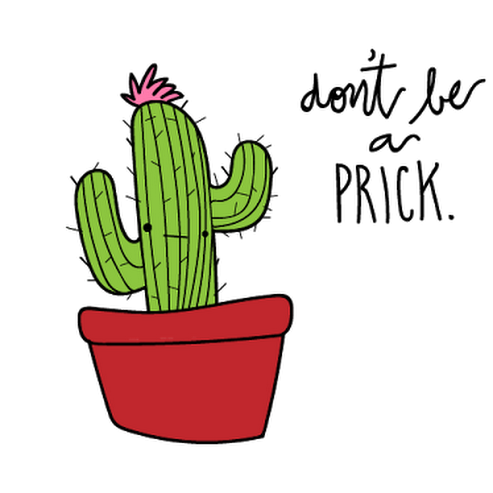 "digital doodles // ""don't be a prick."""
