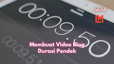 Membuat Video Blog Durasi Pendek