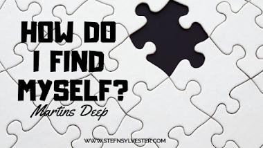 How Do I Find My Way? | Martins Deep