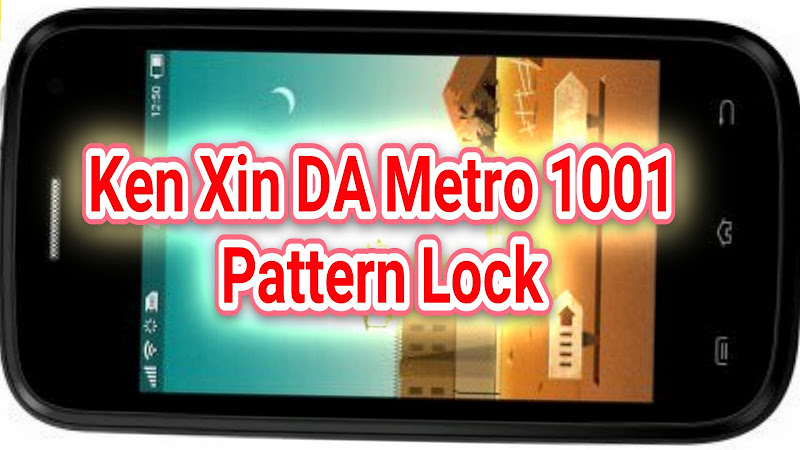 Image of Kenxinda Metro 1001 Stock Firmware ROM, Kenxinda Metro 1001 pattern lock remove, kenxinda metro 1001 flash file need, kenxinda metro 1001 flash file download, Kenxinda Metro 1001 Firmware Flash File