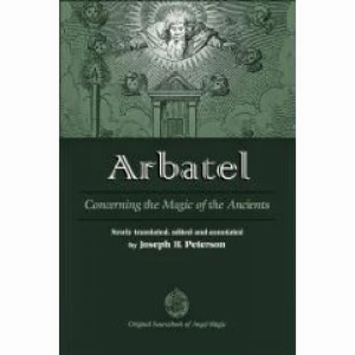 Arbatel Of Magic Or The Spiritual Wisdom Of The Ancients