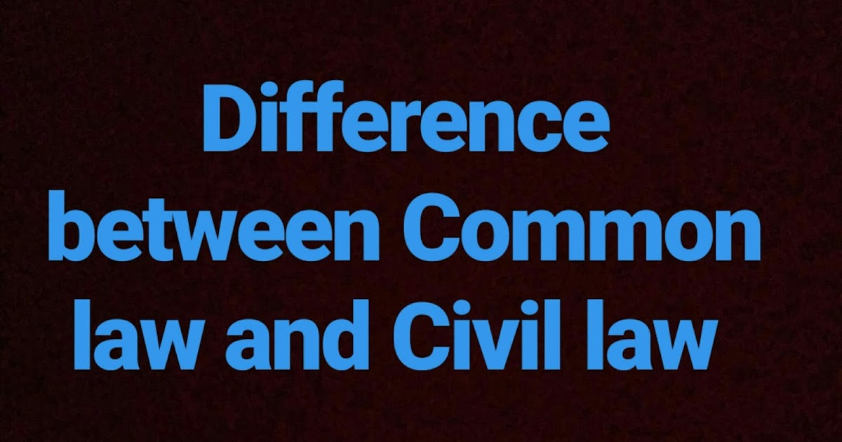Difference between Common Law and Civil Law Systems - OurLegalWorld