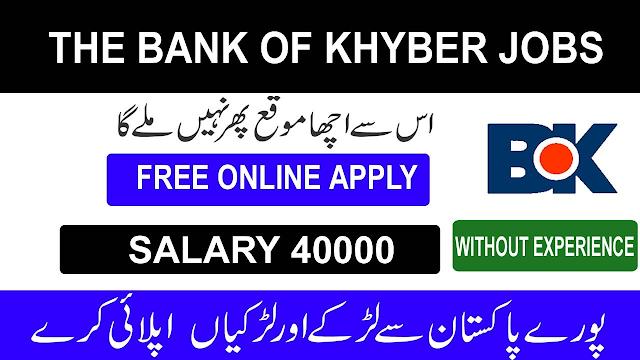 Bank of Khyber Jobs 2021 Online Apply BOK Jobs