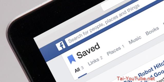 Cách lưu nội dung Facebook để đọc sau với Facebook Save