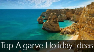 Top 4 Algarve Holiday Ideas