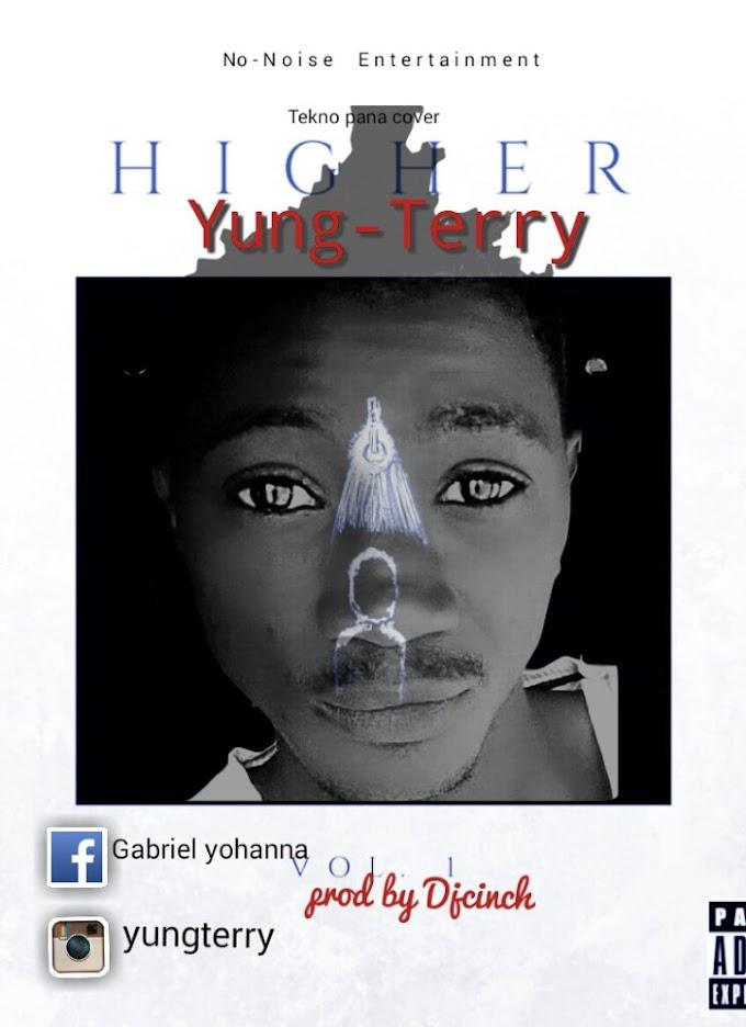 New Music: Higher - Yung Terry (Prod. Dj Cinch)