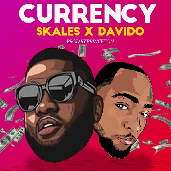 [Music] Skales – Currency Ft. Davido | @youngSkales , @iam_Davido