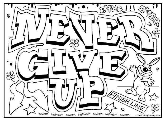 Never Give Up Graffiti Free Printable Colouring Sheet