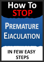 How To Stop Premature Ejaculation in Few Easy Steps