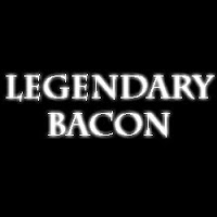 Legendary Bacon