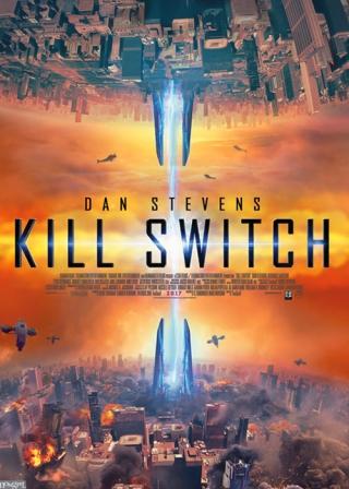 Năng lượng hủy diệt - Kill Switch (2017)