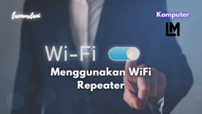 cara memperkuat sinyal wifi laptopacer