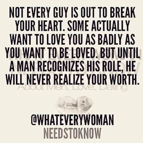 That Every Guys Is Out To Break Your Heart Some Actually Want To