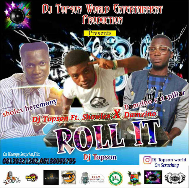 Damzino c ft Showlex - Roll it With Dj Topson World On Scratching