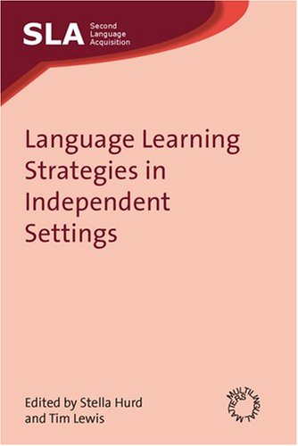 Language%252520Learning%252520Strategies%252520in%252520Independent%252520Settings Download: Language Learning Strategies in Independent Settings