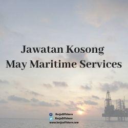 Jawatan Kerja Kosong May Maritime Services Sdn Bhd