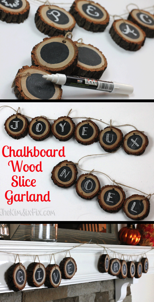Personalized Chalkboard Wood Slice Banner.  A great way to have a natural and organic element but flexible since you can change the writing on the slices to fit any season (christmas, easter, halloween, thanksgiving)