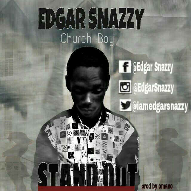 [Music]  Stand Out By Edgar Snazzy