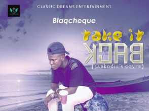[MUSIC]: BlaqCheque – Take It Back