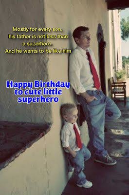son imitating his father, Happy birthday quotes for kids.