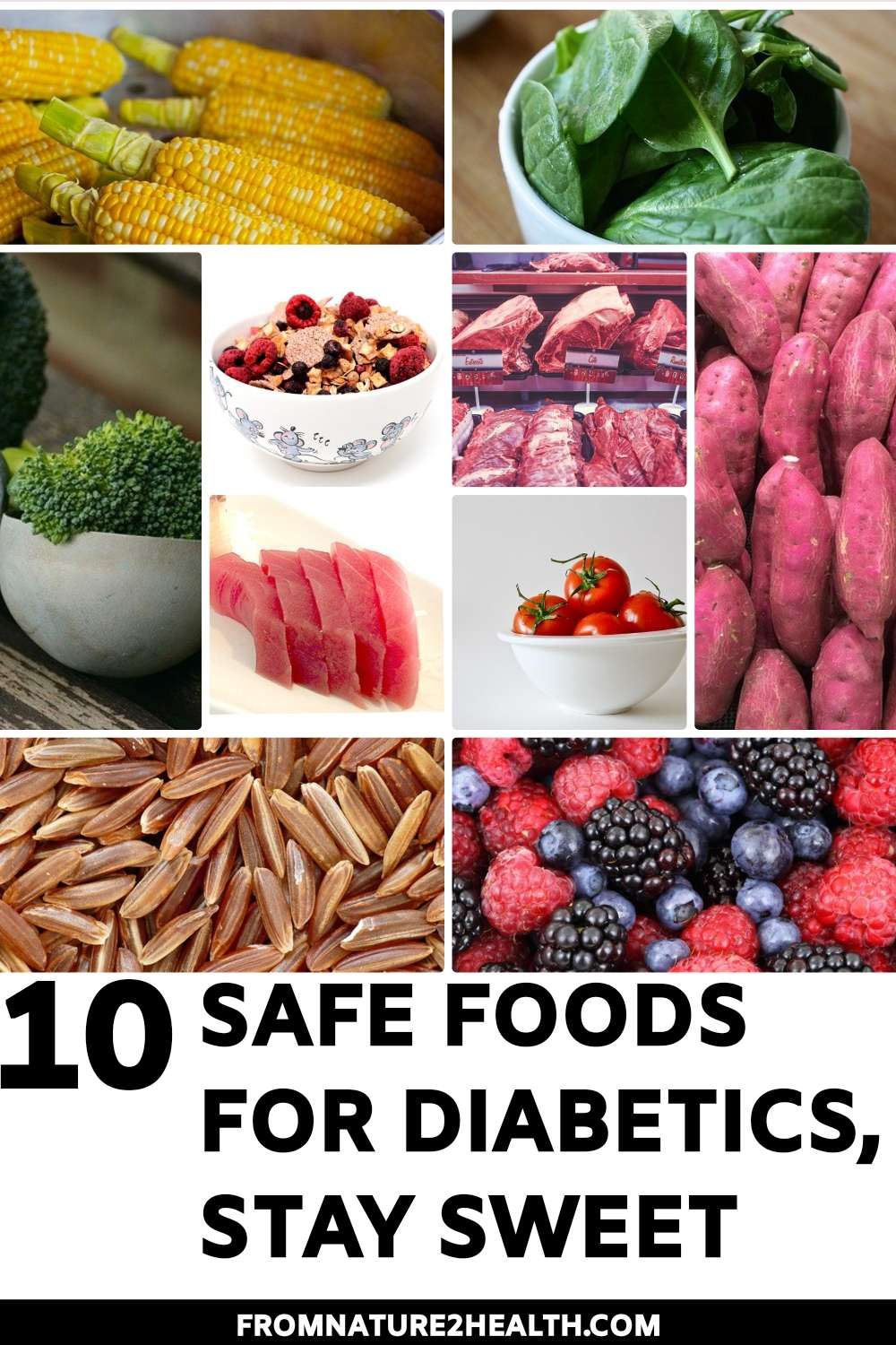 Berry, Broccoli, Corn, Meat, Oatmeal, Red Rice, Tomatoes, Spinach, Sweet Potatoes is Safe Foods for Diabetics, Stay Sweet