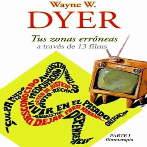 Tus zonas erróneas Wayne Dyer