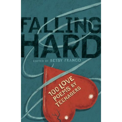 love poems book. Falling Hard 100 Love Poems by