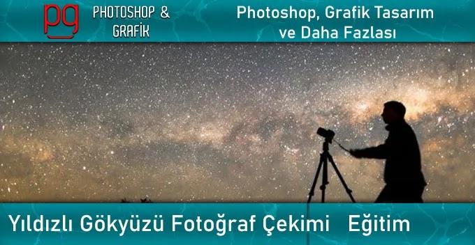 Yıldız Fotoğrafı Nasıl Çekilir | How to Shoot Stars