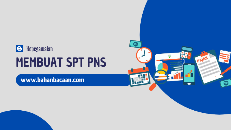 Cara Mudah Membuat SPT PNS Online