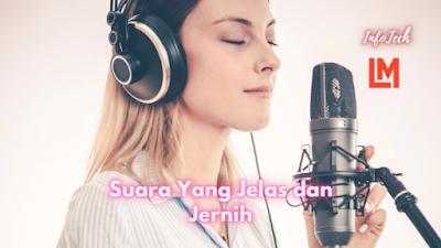 Suara Yang Jelas dan Jernih