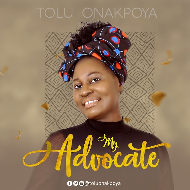 [NEW MUSIC]: My Advocate - Tolu Onakpoya [@toluonakpoya]