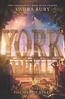 York: The Map of Stars by Laura Ruby, middle grade, children's books, young adult, fantasy, science fiction, steampunk, time travel