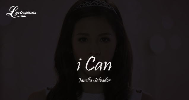 Janella Salvador I Can lyrics