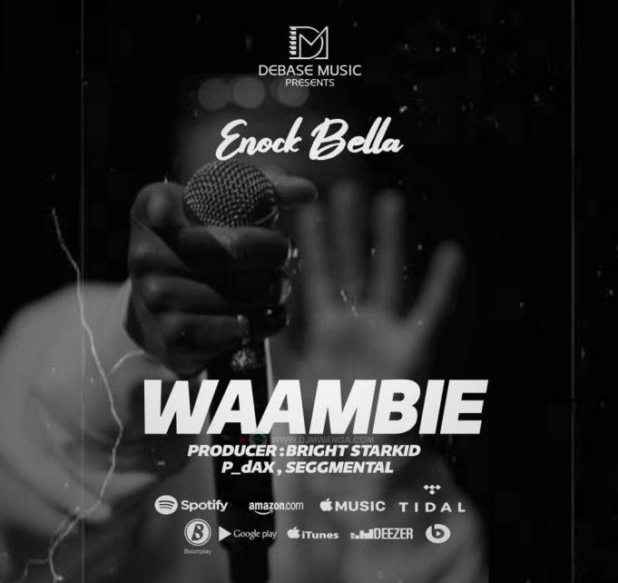 AUDIO   Enock Bella – Waambie   Download Mp3
