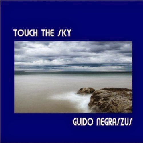 Guido Negraszus   Touch The Sky (2010) 320 | músicas
