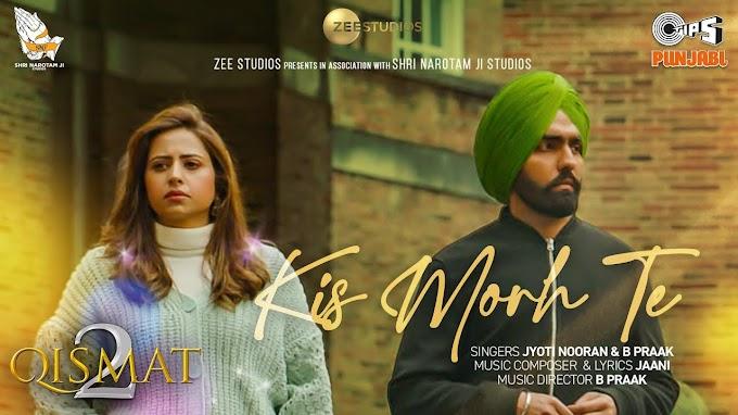 Kis Morh Te Lyrics - Jyoti Nooran & B Praak   New Punjabi Song 2021