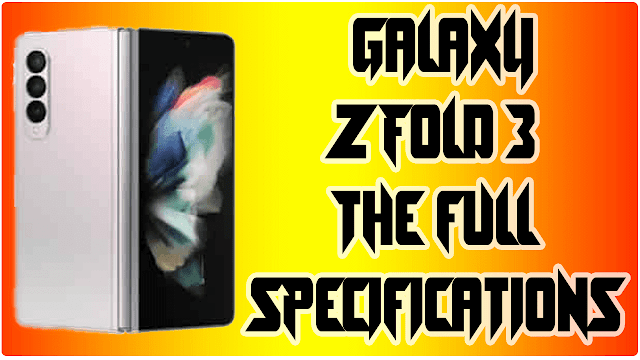 The full specifications of the Galaxy Z Fold 3
