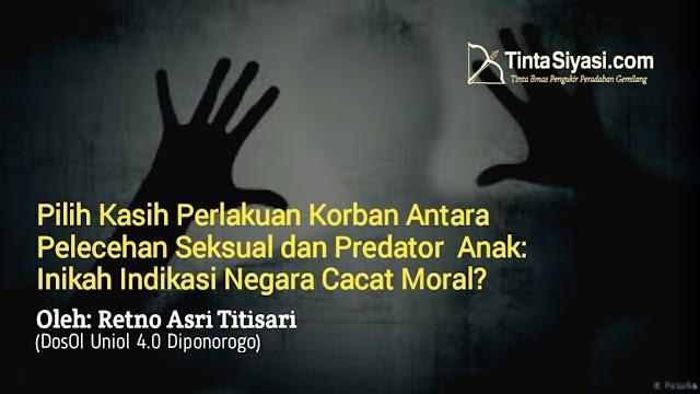 Pilih Kasih Perlakuan Korban Antara Pelecehan Seksual dan Predator Anak: Inikah Indikasi Negara Cacat Moral?