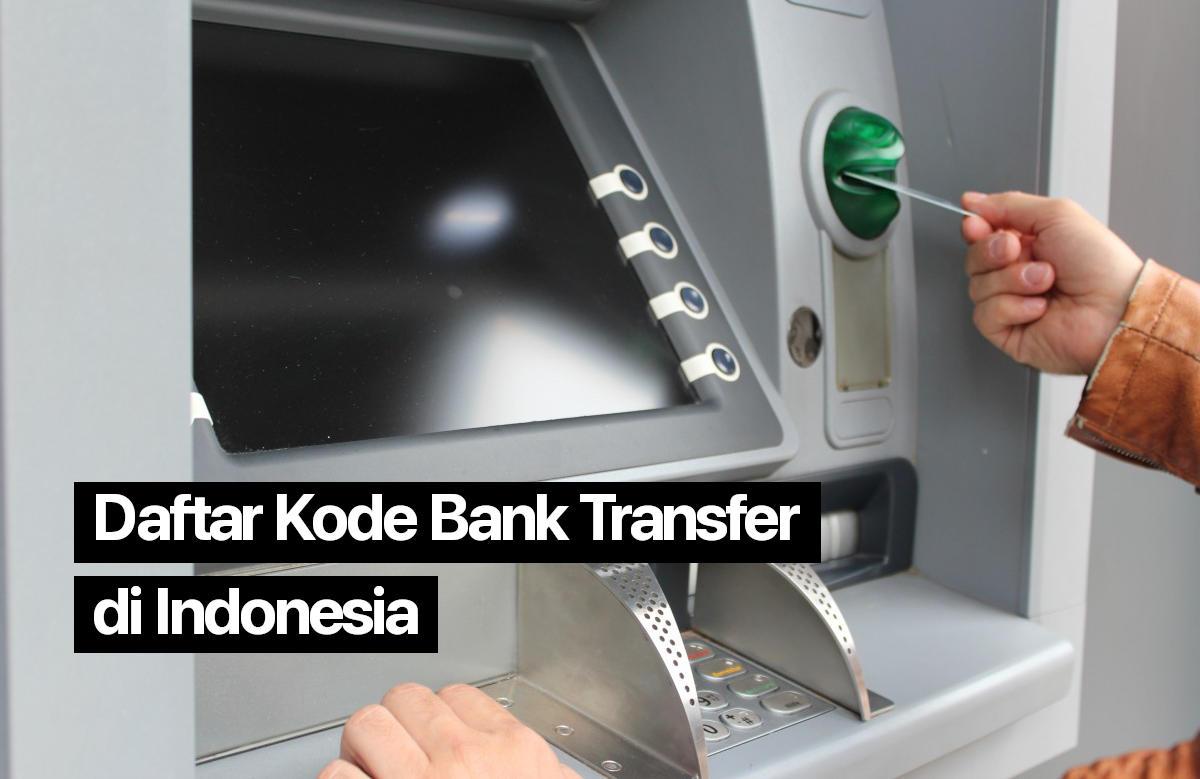Daftar Kode Bank Transfer Yang ada di Indonesia