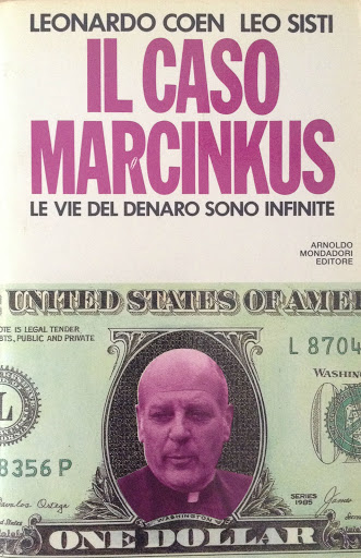 Il caso Marcinkus. Le vie del denaro sono infinite. Di Leonardo Coen.