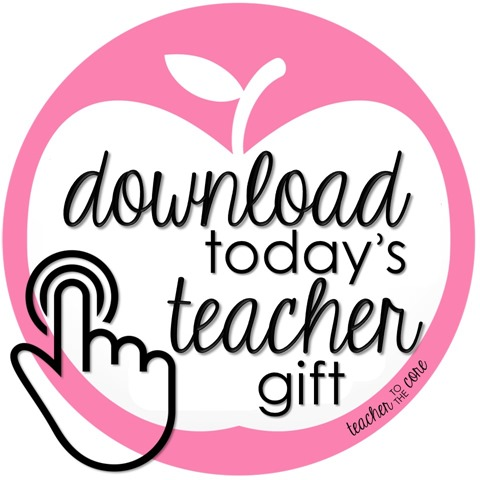 Download today's teacher gift from Katie Knight at Teacher to the Core