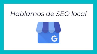 Búsqueda local SEO: Google My Business para tu negocio