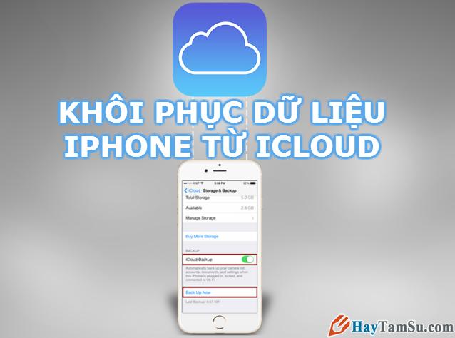 Hướng dẫn khôi phục dữ liệu iPhone, iPad từ iCloud