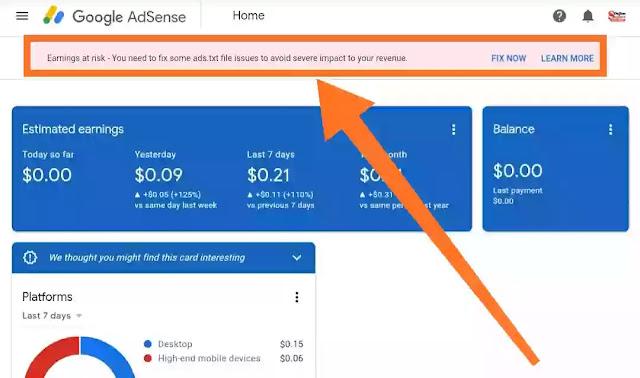 Earnings at risk - You need to fix some ads.txt file issues to avoid severe impact to your revenue.       हेलो दोस्तों अगर आपके Adsence अकाउंट में ads. txt  फाइल issues हो तो आपको कैसे ठीक करेंगे के बारे में आज में डिटेल से बताने वाला हूं अगर आपके भी ऐडसेंस अकाउंट में इस तरीके का Error आ रहा है, तो आप उसको किस तरीके से सेट कर सकते हैं ताकि आप की Earning पर उसका कोई प्रभाव ना पड़े तो उसके लिए आपको पोस्ट को पूरा पढ़ना होगा इस पोस्ट में डिटेल से बताऊंगा कि आप कैसे ads टेक्स्ट फाइल को जनरेट करेंगे और आप कहां पर अपने ब्लॉग में उसको पेस्ट करना है, तो बिना टाइम बेस्ट किए स्टार्ट करते है।     Error को फिक्स करने के लिए सबसे पहले आप अपने Adsence अकाउंट को ओपन करें ऐडसेंस अकाउंट ओपन करने के बाद,  आपको  Fix Now के ऑप्शन पर क्लिक करे। जैसे ही आप Fix Now पर  क्लिक करेंगे आपको डाउनलोड का बटन दिखाई देगा, आपको डाउनलोड के बटन पर क्लिक करके ads टेक्स्ट फाइल को डाउनलोड कर लेना है, और ओपन करके उस फाइल को कॉपी कर लेना है।     कॉपी करने के बाद आपको अपने ब्लॉगर को ओपन करना है और सेटिंग के ऑप्शन को ओपन करना है, अब आपको search preferences के ऑप्शन पर क्लिक करना है एंड मोनेटाइजेशन के ऑप्शन पर क्लिक करके और एडीएक्स टेक्स्ट फाइल को पेस्ट कर देना है।     इस तरीके से आप अपने ऐडसेंस अकाउंट के एडीएक्स टेक्स्ट फाइल यीशु को फिक्स कर सकते हैं अगर आपको समझ नहीं आया है किस तरीके से आईडिएस्टैक फाइल को फिक्स करना है तो वीडियो प्ले करके आप देख सकते हैं , इस पोस्ट से रिलेटेड कोई भी कमेंट है तो आप हमें कमेंट करके पूछ सकते हैं थैंक यू फॉर Read post