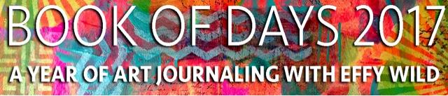 book of days, BOD, Effy Wild, Effy Bird, art journaling, 2017, Nadia Nadege
