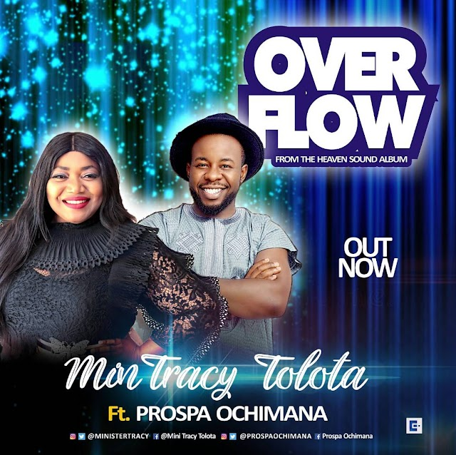 "Tracy Tolota  Wows with Double Releases  ""Mighty God"" + ""Overflow"" [Ft. Prospa Ochimana] 