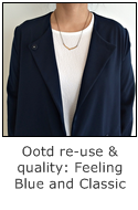 ootd reuse and quality - feeling blue and classic