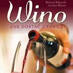 """Richard Kitowski, Jocelyn Klemm """"Wino. Jak zostać znawcą"""", wyd. 3, RM, Warszawa 2014.jpg"""